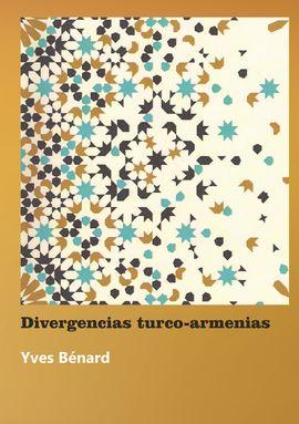 ¡DIVERGENCIAS TURCO-ARMENIAS! UNA NUEVA MIRADA