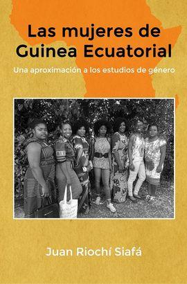 LAS MUJERES DE GUINEA ECUATORIAL UNA APROXIMACIÓN A LOS ESTUDIOS DE GÉNERO