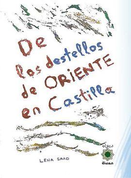DE LOS DESTELLOS DE ORIENTE EN CASTILLA