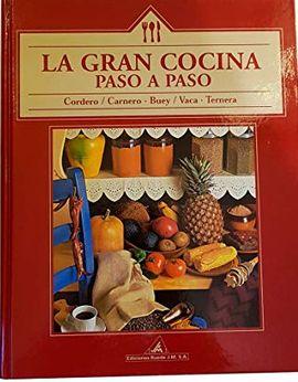 LA GRAN COCINA PASO A PASO. CORDERO, CARNERO, BUEY Y VACA, TERNERA