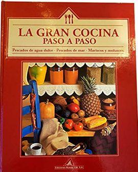 LA GRAN COCINA PASO A PASO. PESCADOS DE AGUA DULCE, PESCADOS DE MAR, MARISCOS Y MOLUSCOS