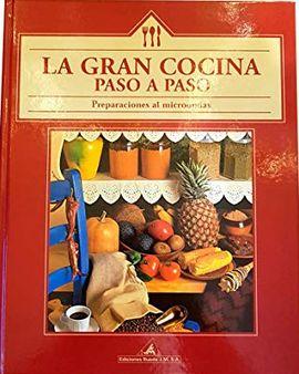 LA GRAN COCINA PASO A PASO. PREPARACIONES AL MICROONDAS