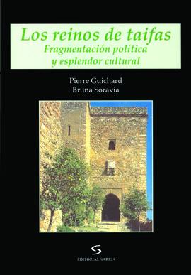 LOS REINOS DE TAIFAS. FRAGMENTACIÓN POLÍTICA Y ESPLENDOR CULTURAL