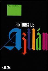 PINTORES DE AZTLÁN