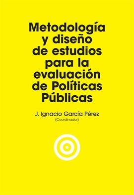METODOLOGÍA Y DISEÑO DE ESTUDIOS PARA LA EVALUACIÓN DE POLÍTICAS PÚBLICAS