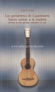 LOS GUITARREROS DE CASASIMARRO HACEN CANTAR A LA MADERA