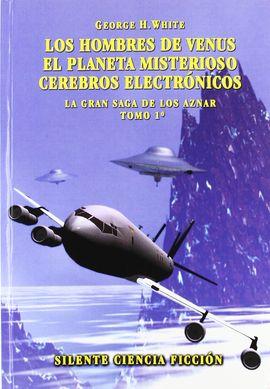 LOS HOMBRES DE VENUS ; EL PLANETA MISTERIOSO ; CEREBROS ELECTRÓNICOS