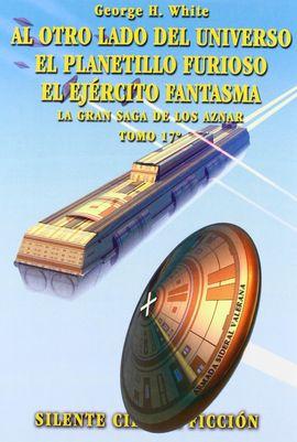 AL OTRO LADO DEL UNIVERSO ; EL PLANETILLO FURIOSO ; EL EJÉRCITO FANTASMA