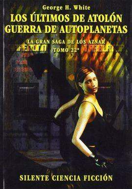LOS ÚLTIMOS DE ATOLÓN ; GUERRA DE AUTOPLANETAS