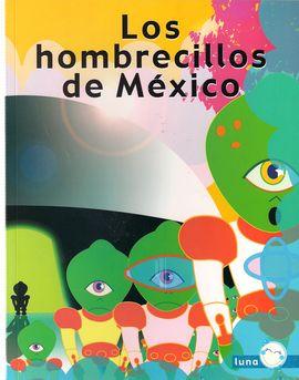 LOS HOMBRECILLOS DE MÉXICO