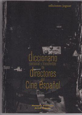 DICCIONARIO PERSONAL Y TRANSFERIBLE DE DIRECCTORES DEL CINE ESPAÑOL