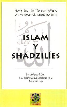 ISLAM Y SHADZILIES : LOS PILARES DE LA SABIDURÍA EN LA TRADICIÓN SUFI