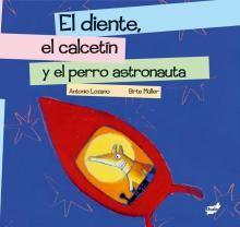 EL DIENTE, EL CALCETÍN Y EL PERRO ASTRONAUTA