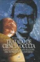 TRATADO DE CIENCIA OCULTA : LAS CLAVES DE LA EVOLUCIÓN DEL HOMBRE Y EL UNIVERSO