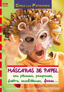 SERIE PAPEL Nº 33. MÁSCARAS DE PAPEL CON PLUMAS, POMPONES, FIELTRO, ESCOBILLONES