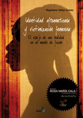 IDENTIDAD AFROAMERICANA Y VICTIMAIZACIÓN FEMENINA. EL ESPEJO DE UNA REALIDAD EN