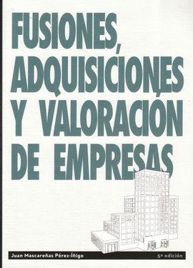 FUSIONES, ADQUISICIONES Y VALORACIÓN DE EMPRESAS.