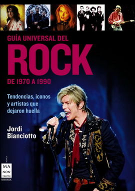 GUÍA UNIVERSAL DEL ROCK. DE 1970 A 1990