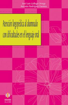 ATENCIÓN LOGOPÉDICA AL ALUMNADO CON DIFICULTADES EN EL LENGUAJE ORAL