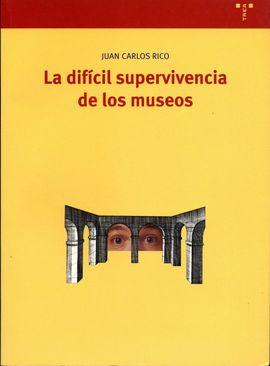 LA DIFÍCIL SUPERVIVENCIA DE LOS MUSEOS