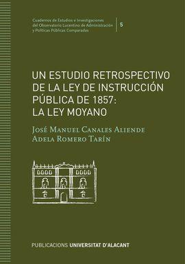 UN ESTUDIO RETROSPECTIVO DE LA LEY DE INSTRUCCIÓN PÚBLICA DE 1857: LA LEY MOYANO