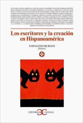 LOS ESCRITORES Y LA CREACIÓN EN HISPANOAMÉRICA
