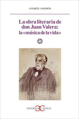 LA OBRA LITERARIA DE DON JUAN VALERA: LA MÚSICA DE LA VIDA                    .