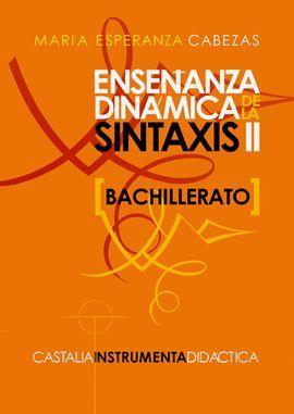 ENSEÑANZA DINÁMICA DE LA SINTAXIS II [BACHILLERATO]
