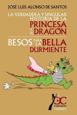 VERDADERA Y SINGULAR HISTORIA DE LA PRINCESA Y EL DRAGÓN, LA. BESOS PARA LA BELL