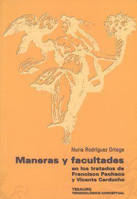 MANERAS Y FACULTADES EN LOS TRATADOS DE FRANCISCO PACHECO Y VICENTE CARDUCHO