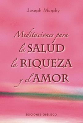 MEDITACIONES PARA LA SALUD, LA RIQUEZA Y EL AMOR