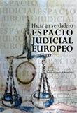 HACIA UN VERDADERO ESPACIO JUDICIAL EUROPEO