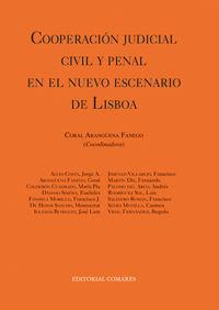 COOPERACIÓN JUDICIAL CIVIL Y PENAL EN EL NUEVO ESCENARIO DE LISBOA.