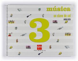 MÚSICA, EN CLAVE DE SOL. 3 PRIMARIA. ANDALUCÍA