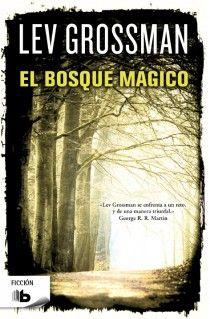 EL BOSQUE MÁGICO (TRILOGÍA LOS MAGOS 2)