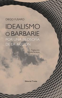 IDEALISMO O BARBARIE
