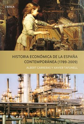 HISTORIA ECONÓMICA DE LA ESPAÑA CONTEMPÓRANEA (1789 - 2009)