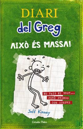 DIARI DEL GREG 3. AIXÒ ÉS MASSA!