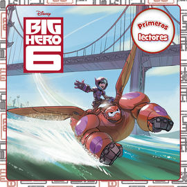 BIG HERO 6. PRIMEROS LECTORES