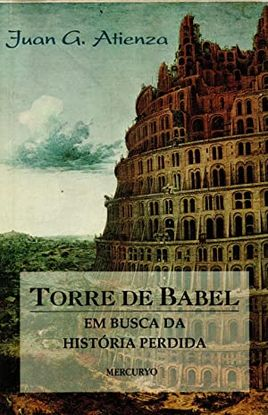 TORRE DE BABEL,EM BUSCA DA HISTORIA PERDIDA