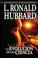 DIANÉTICA: LA EVOLUCIÓN DE UNA CIENCIA