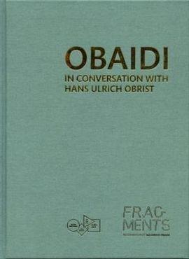 OBAIDI : IN CONVERSATION WITH HANS ULRICH OBRIST