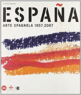 ESPAÑA. ARTE ESPAÑOL 1957-2007