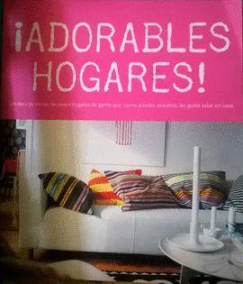 ¡ADORABLES HOGARES!