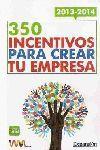 350 INCENTIVOS PARA CREAR TU EMPRESA 2013-2014