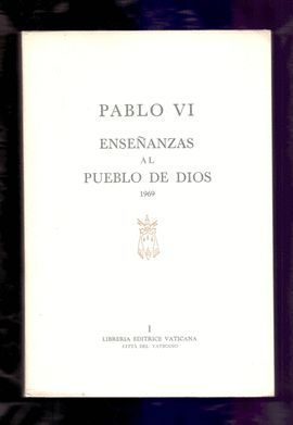 PABLO VI. ENSEÑANZAS AL PUEBLO DE DIOS