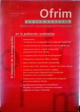 OFRIM / SUPLEMENTOS - 9: EL IMPACTO DE LA INMIGRACIÓN EN LA POBLACIÓN AUTÓCTONA. MADRID: DICIEMBRE 2001