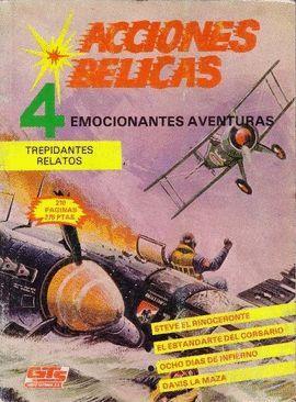 ACCIONES BÉLICAS, 4 EMOCIONANTES AVENTURAS. TREPIDANTES RELATOS