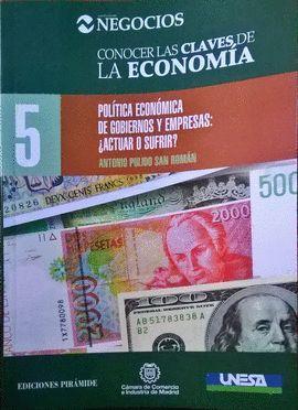 POLITICA ECONOMICA DE GOBIERNOS Y EMPRESAS ¿ACTUAR O SUFRIR?