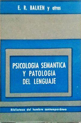PSICOLOGÍA, SEMÁNTICA Y PATOLOGÍA DEL LENGUAJE